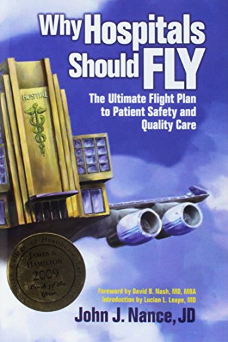 Compare Textbook Prices for Why Hospitals Should Fly: The Ultimate Flight Plan to Patient Safety and Quality Care Distributed Non-HAP 2nd Edition ISBN 9780974386058 by Nance, John