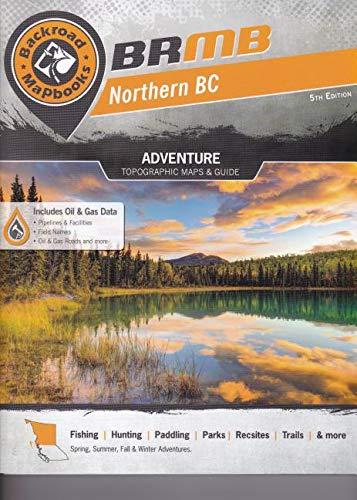 Backroad Mapbook: Northern BC