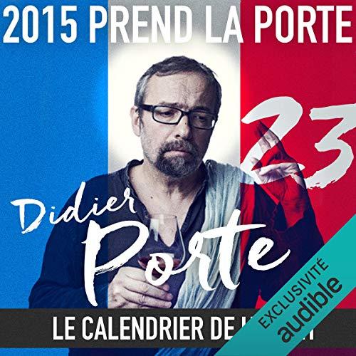 Couverture de 2015 prend la Porte - Le calendrier de l'avent du 1er au 12 décembre 2015