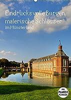 Eindrucksvolle Burgen, malerische Schloesser im Muensterland (Wandkalender 2022 DIN A2 hoch): Malerische Wasserschloesser und romantische Burgen sind die Zeugen grosser Baukunst im Muensterland (Planer, 14 Seiten )
