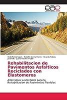 Rehabilitacion de Pavimentos Asfalticos Reciclados con Elastomeros