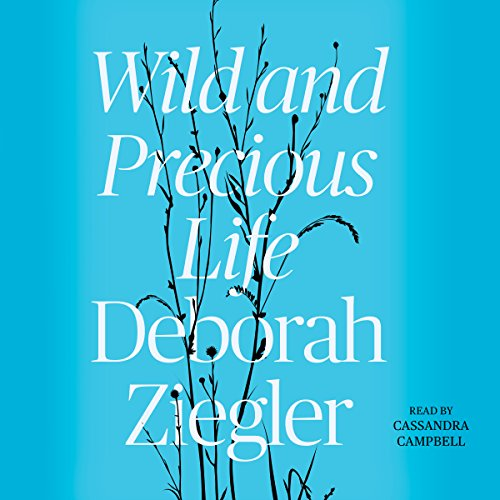 Wild and Precious Life audiobook cover art