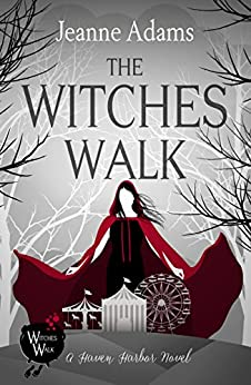 The Witches Walk: Haven Harbor Book 1 (The Witches of Haven Harbor) by [Jeanne Adams]