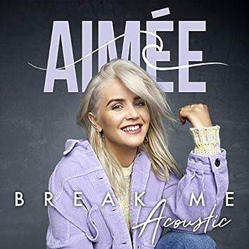 Break Me (Acoustic)