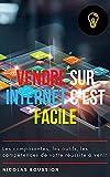 VENDRE SUR INTERNET C'EST FACILE: Les composantes, les outils, les compétences de votre réussite à venir (French Edition)