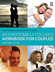 An Emotionally Focused Workbook for Couples: The Two of Us by Veronica Kallos-Lilly