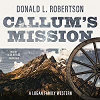 Callum's Mission (Logan Family Western)