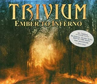 Ember to Inferno by Trivium (2004-06-01)