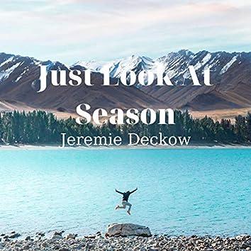 Just Look At Season