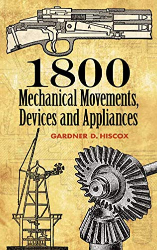 1800 Mechanical Movements: Devic...