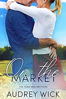 On the Market (The Texas BBQ Brothers Book 1) by [Audrey Wick]