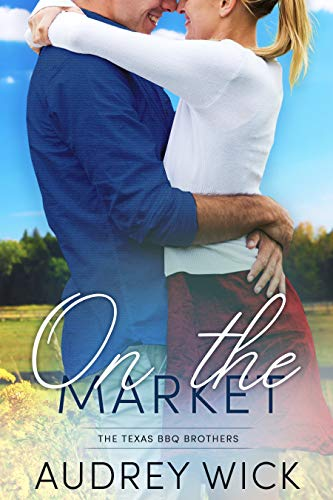On the Market (The Texas BBQ Brothers Book 1) (Best Treadmill On The Market 2019)