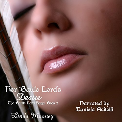 Her Battle Lord's Desire Audiobook By Linda Mooney cover art