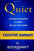 Executive Summary of Quiet: The Power of Introverts in a World That Can't Stop Talking (Quiet Susan Cain Summary)