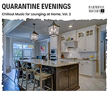 Quarantine Evenings - Chillout Music For Lounging At Home, Vol. 2
