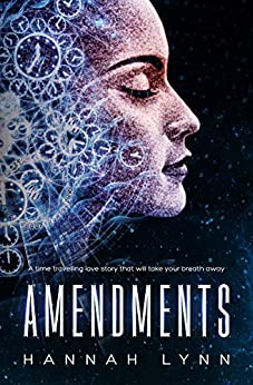 Amendments: A time travelling love story that will take your breath away by [Hannah Lynn]