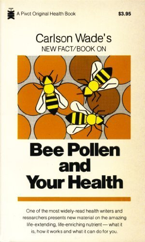 Bee Pollen and Your Health by Carlson Wade (1994) Paperback