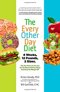 The Every-Other-Day Diet: The Diet That Lets You Eat All You Want (Half the Time) and Keep the Weight Off - coolthings.us