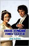 Orgueil et Préjugé (tomes 1,2,3 et 4) - Format Kindle - 0,99 €