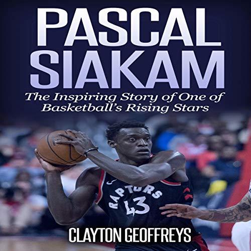 『Pascal Siakam: The Inspiring Story of One of Basketball's Rising Stars』のカバーアート