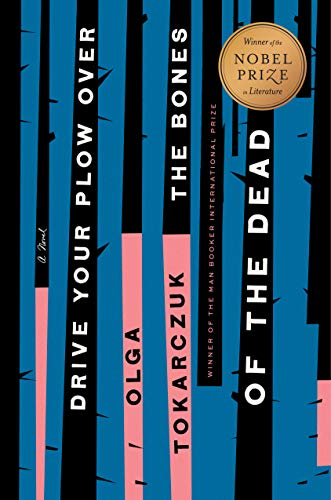 Drive Your Plow Over the Bones of the Dead: A Novel by [Olga Tokarczuk, Antonia Lloyd-Jones]