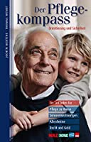 Der Pflegekompass, Nordrhein-Westfalen: Ein Leitfaden fuer Pflege zu Hause, Seniorenwohnungen, Altenheime, Recht und Geld - praesentiert von WAZ, NRZ, WP, WR