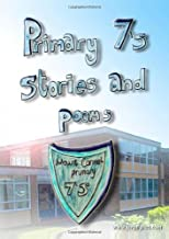 Primary 7's Stories and Poems by Primary School Mount Carmel (2013-06-07) Paperback