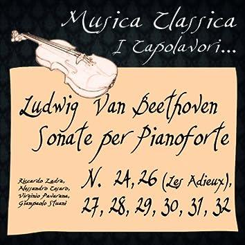 "Beethoven:  Sonate per Pianoforte, No. 24, 26 ""Les Adieux"", 27, 28, 29, 30, 31 & 32 (Musica Classica - I Capolavori...)"