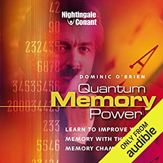 Quantum Memory     Learn to Improve Your Memory with The World Memory Champion!              By:                                                                                                                                 Dominic O'Brien                               Narrated by:                                                                                                                                 Dominic O'Brien                      Length: 6 hrs and 32 mins     38 ratings     Overall 4.6