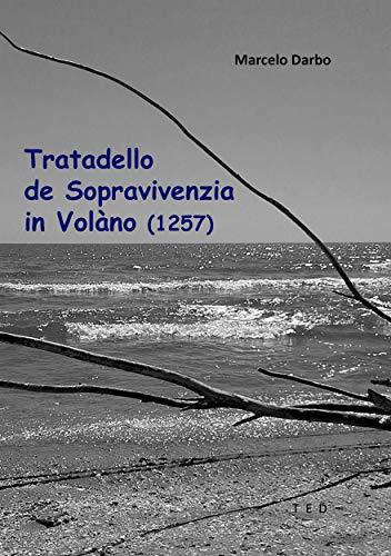 Tratadello de Sopravivenzia in Volàno (1257)