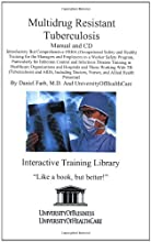 Multidrug Resistant Tuberculosis Manual and CD, Introductory But Comprehensive OSHA (Occupational Safety and Health) Training for the Managers and Employees ... Doctors, Nurses, and Allied Health Personnel
