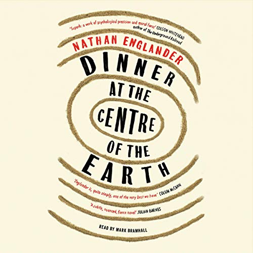 Dinner at the Centre of the Earth Audiobook By Nathan Englander cover art