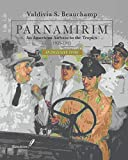 PARNAMIRIM. An American Airbase in the Tropics. 1939-1945 - An Inclusive Story