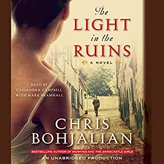 The Light in the Ruins                   By:                                                                                                                                 Chris Bohjalian                               Narrated by:                                                                                                                                 Cassandra Campbell,                                                                                        Mark Bramhall                      Length: 11 hrs and 27 mins     325 ratings     Overall 3.9