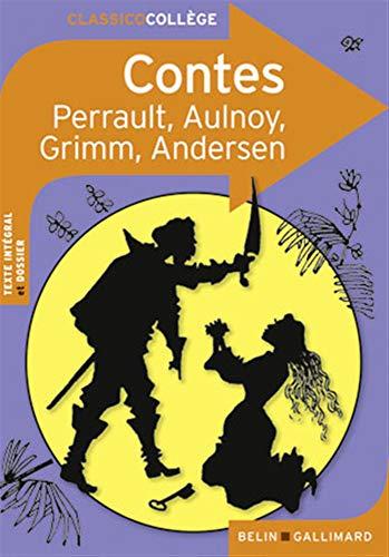 Contes: Charles Perrault, Mme d'Aulnoy, Jacob et Wilhelm Grimm, Hans Christian Andersen