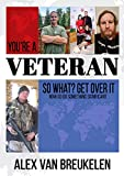 You're a Veteran, So What? Get Over It!