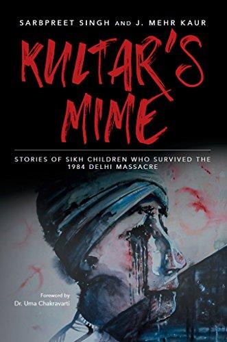 Kultar's Mime: Stories of Sikh children who survived the 1984 Delhi massacre...
