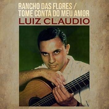 Rancho das Flores / Tome Conta do Meu Amor
