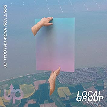 Don't You Know I'm Local EP