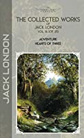 The Collected Works of Jack London, Vol. 16 (of 25): Adventure; Hearts of Three (Bookland Classics)