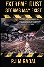 Extreme Dust Storms May Exist (The Rio Grande Parallax) (Volume 2)