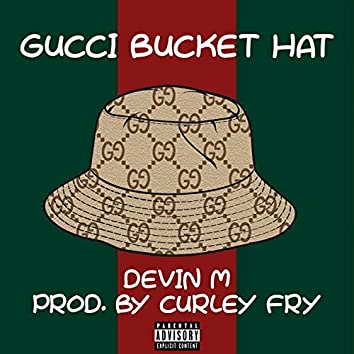 Gucci Bucket Hat (feat. Devin M)