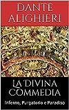La Divina Commedia: Inferno, Purgatorio e Paradiso