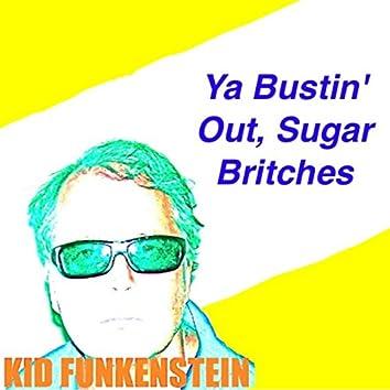 Ya Bustin' Out, Sugar Britches - Single