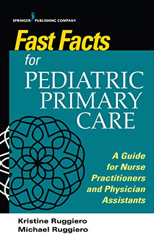 Fast Facts for Pediatric Primary Care: A Guide for Nurse Practitioners and Physician Assistants (English Edition)
