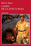 L'amic de la Finca Roja (Volumen Independiente)