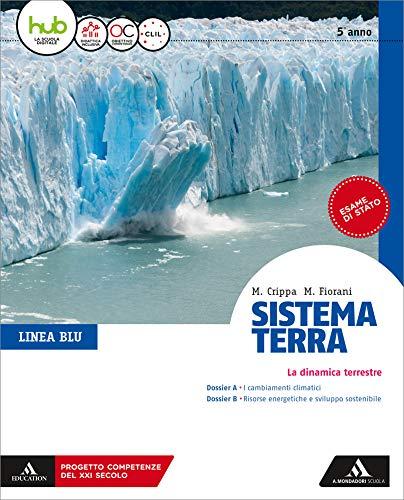 Sistema terra. Linea blu. Per il 5* anno dei Licei. Con e-book. Con espansione online