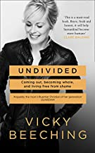 Undivided: Coming Out, Becoming Whole and Living Free From Shame
