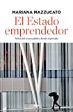 El estado emprendedor (ECONOMÍA)