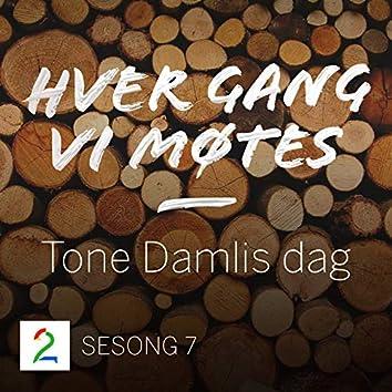 Tone Damlis dag (Sesong 7)